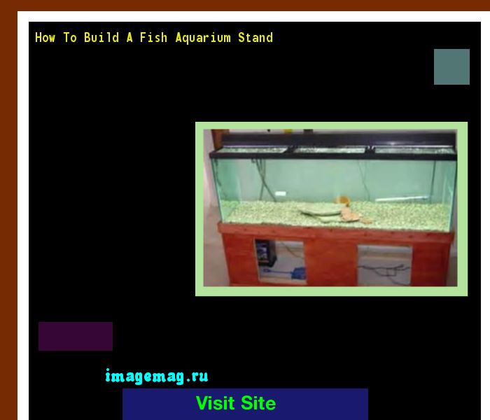 How To Build A Fish Aquarium Stand 160348 - The Best Image Search