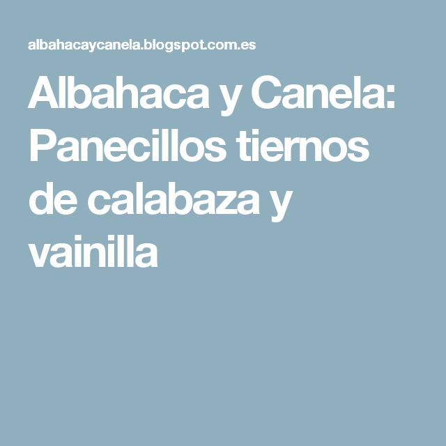 Albahaca y Canela: Panecillos tiernos de calabaza y vainilla
