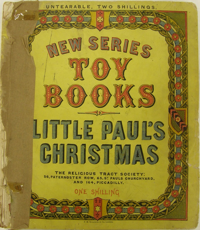 """""""Little Paul's Christmas"""" illustrated children's book published by The Religious Tract Society London.  Printer: JM Kronheim & Co from """"New Series Toy Books"""", circa 1873. Collection of Auckland Museum, col.0806.2"""