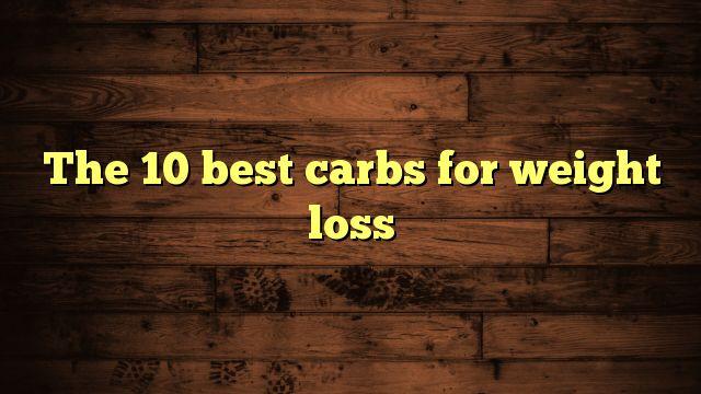 The 10 best carbs for weight loss - https://twitter.com/pdoors/status/801684168413298688
