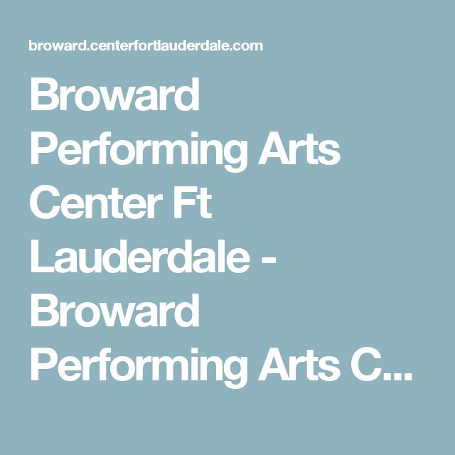 Broward Performing Arts Center Ft Lauderdale - Broward Performing Arts Center Tickets Available from OnlineCityTickets.com