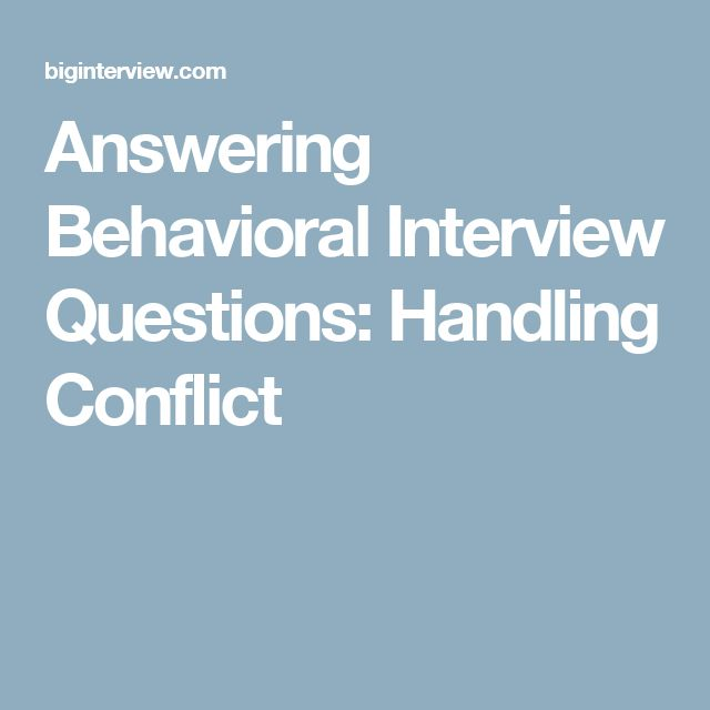 Answering Behavioral Interview Questions: Handling Conflict