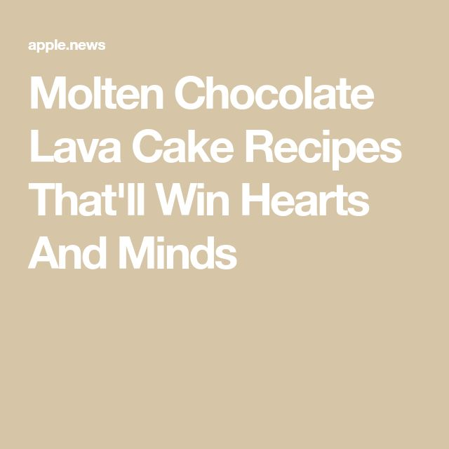 Molten Chocolate Lava Cake Recipes That'll Win Hearts And Minds