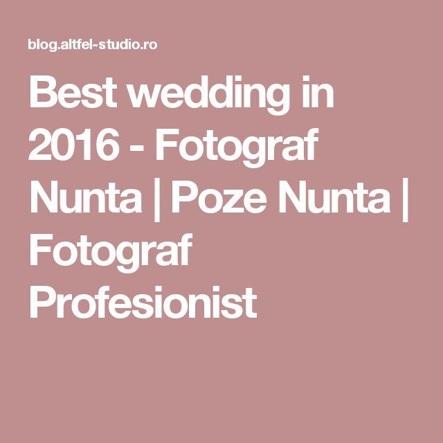 Best wedding in 2016 - Fotograf Nunta | Poze Nunta | Fotograf Profesionist