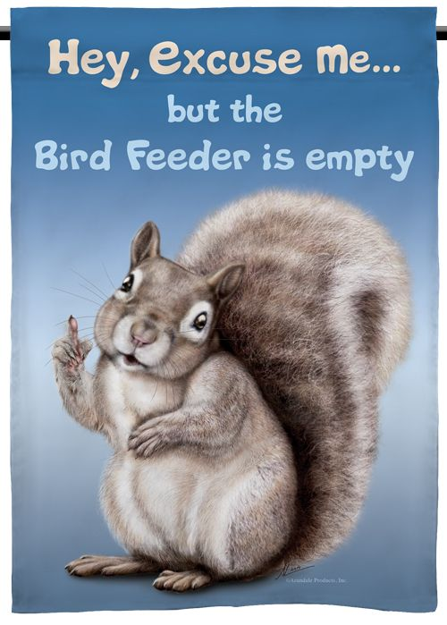 Squirrel Garden Flag | Hey Excuse Me But the Bird Feeder ...