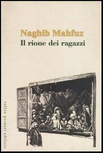 Scrittore egiziano. Il rione dei ragazzi Una saga tra mito, religione e storia! Personalmente il libro più bello di Mahfuz