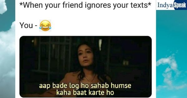 When Your Friend Ignore Your Text Fun Quotes Funny Friends Quotes Funny Ignore Text
