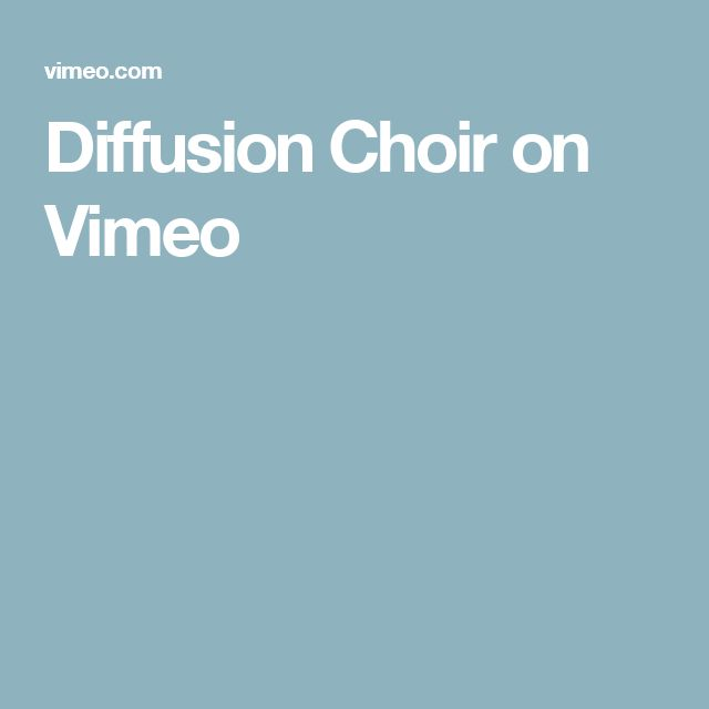 Diffusion Choir on Vimeo