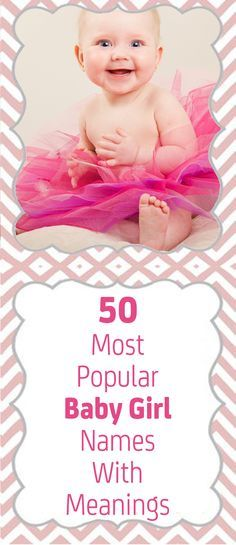 50 Most Popular Baby Girl Names With Meanings