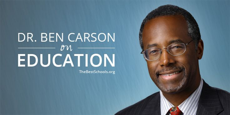 BEN CARSON INTERVIEW: ON EDUCATION  Join TheBestSchools.org for a wide-ranging, exclusive interview with Dr. Ben Carson on education.  Read the complete transcript or view the entire interview here.  Ben Carson, M.D., is a world-famous pediatric neurosurgeon and professor of medicine (now retired from Johns Hopkins Hospital and the Johns Hopkins School of Medicine), the author or co-author of eight books, the co-founder (with his wife Candy) of the Carson Scholars Fund, and a candidate for…