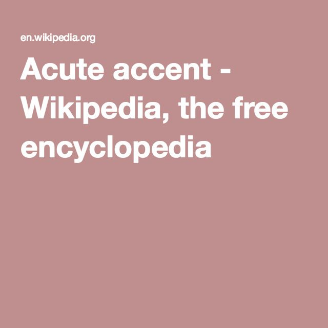 Acute accent - Wikipedia, the free encyclopedia
