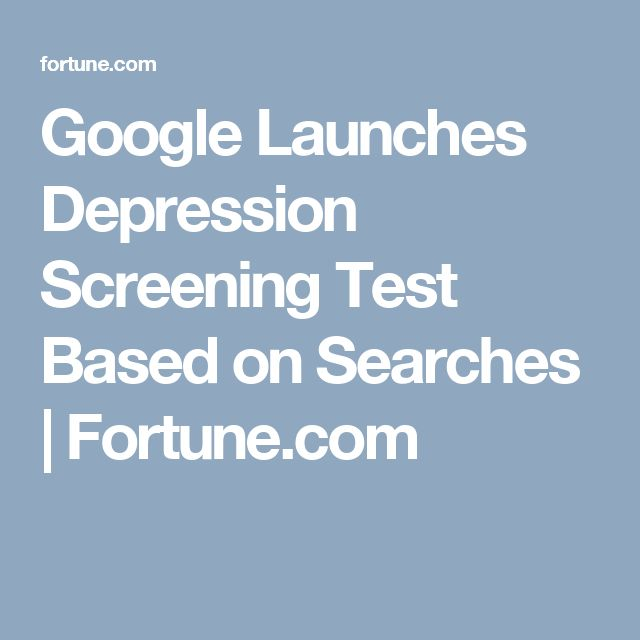 Google Launches Depression Screening Test Based on Searches | Fortune.com