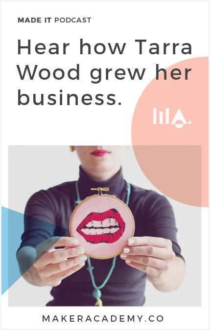 Hear Tarra Wood from Walrus and Toad's business success story. Made It by Maker Academy a podcast that helps you build and grow your business. We share inspiration, online marketing, online business and conversations with clever creatives.