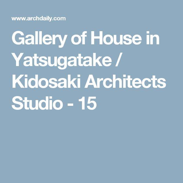 Gallery of House in Yatsugatake / Kidosaki Architects Studio - 15