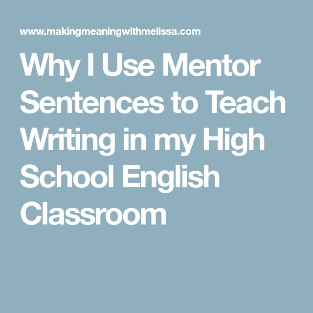 Why I Use Mentor Sentences to Teach Writing in my High School English Classroom