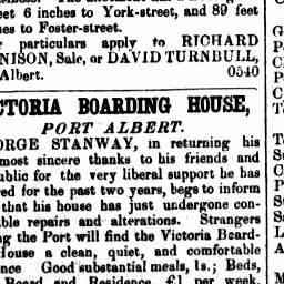 "Victoria Boarding House, Port Albert. George Stanway, keeper for 2 years, informs ""house undergone considerable repairs and alterations."" Gippsland Guardian, 'Advertising', 7 Nov 1862, p. 1."