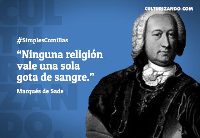 El Marqués de Sade en 10 frases - culturizando.com | Alimenta tu Mente