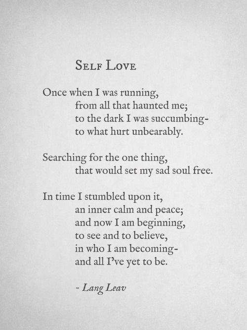 SELF LOVE by Lang Leav This poem reminds of what teen girls
