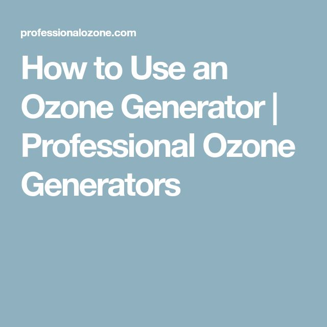 How to Use an Ozone Generator | Professional Ozone Generators