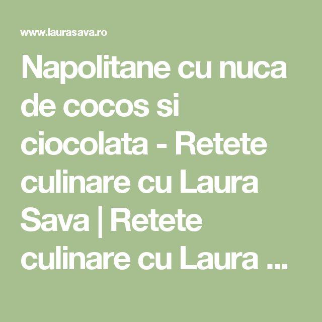 Napolitane cu nuca de cocos si ciocolata - Retete culinare cu Laura Sava | Retete culinare cu Laura Sava