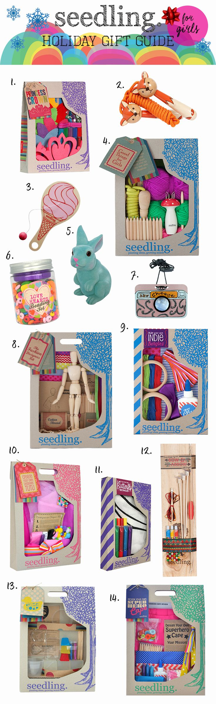 Seedling Gift Guide for Girls | 1. My Princess Crown 2. Fox Skipping Rope 3. We All Scream for Ice Cream Paddle Ball 4. Good Things for Girls 5. Bunny Money Box 6. Love Hearts Beading Kit 7. Vintage Kaleidoscope Camera 8. The Fashion Designer's Kit 9. Make Your Own Indie Bangles 10. Create Your Own Designer Tutu 11. Design Your Own  Butterfly Wings 12. I Can Design My Own Bow & Arrow 13. Create Your Own Designer Soap 14. Design Your Own Superhero Cape | www.seedling.com