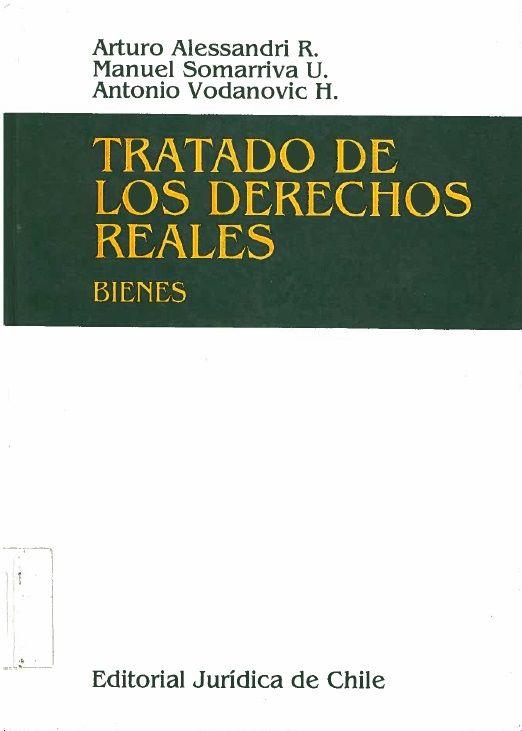 Tratado de los derechos reales: Bienes. Proyecto de biblioteca UST. Adquisición de bibliografía básica. Derecho. Cod. Asig. DER-089. Solicitar por: 346.043 A371 (2 volúmenes)