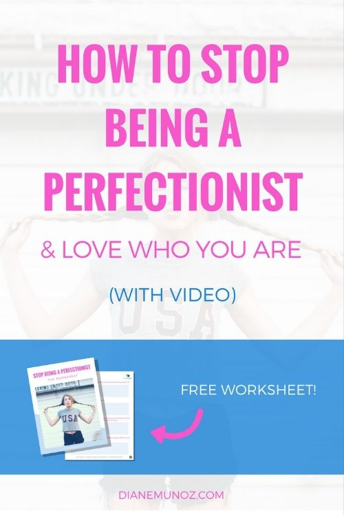 How to stop being a perfectionist, perfectionist problems, perfectionism overcoming, overcoming perfectionism tips