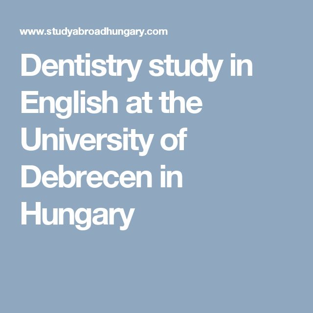 Dentistry study in English at the University of Debrecen in Hungary