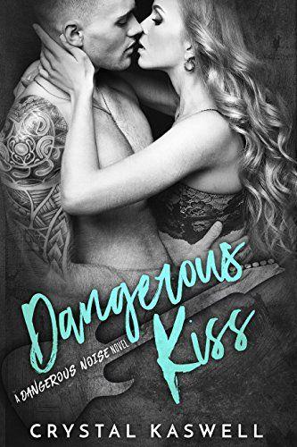 Dangerous Kiss (Dangerous Noise Book 1) by Crystal Kaswell https://www.amazon.com/dp/B01MREU7KS/ref=cm_sw_r_pi_dp_x_n9-gybQK791KC