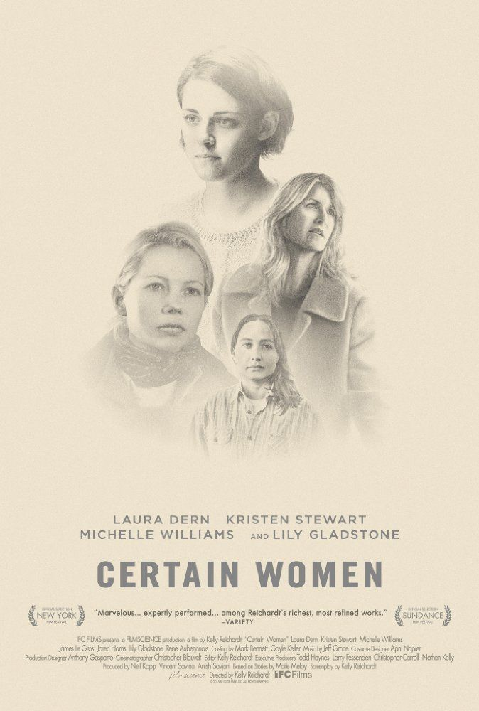 Directed by Kelly Reichardt.  With Michelle Williams, Kristen Stewart, Laura Dern, James Le Gros. The lives of three women intersect in small-town America, where each is imperfectly blazing a trail.