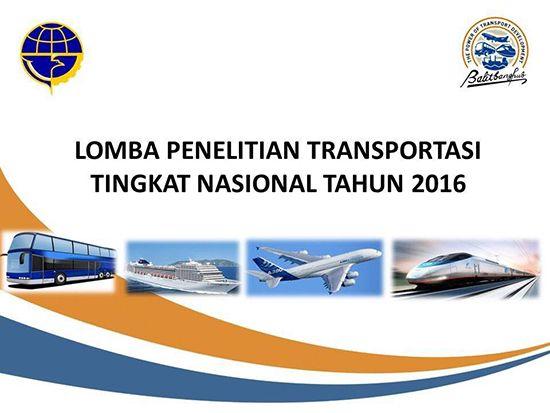 Lomba penelitian transportasi tingkat nasional tahun 2016 ~ Teknologi Konstruksi Arsitektur