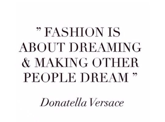 Fashion Is About Dreaming And Making Other People Dream Donatella Versace Quote Quotes