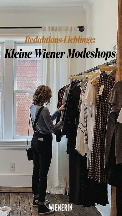 Editors of the editorial: Small Viennese fashion shops, of which we do not get enough