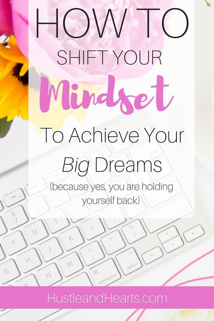 It's time to shift your mindset so you can achieve your dreams. Whether it be starting a blog, business, side hustle, or other creative pursuit, you have it in you to accomplish whatever you set your mind to. Plus I'm recommending my favorite self development book. You need this book in your life! | self development plan, mindset, mindset tips,