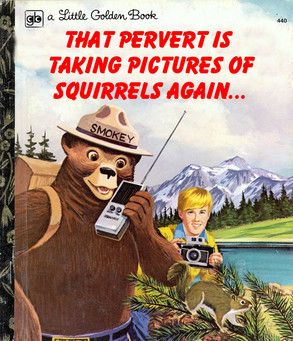 That Pervert is Taking Pictures of Squirrels Again from Revised Children's Books | E! Online