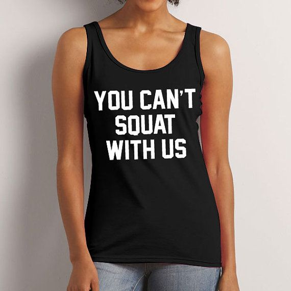 You Can't Squat With Us Quote Slogan by PaperTigersApparel on Etsy
