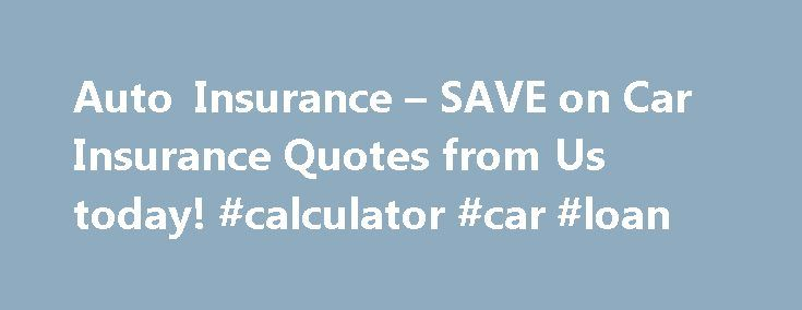 Auto Insurance – SAVE on Car Insurance Quotes from Us today! #calculator #car #loan http://insurance.remmont.com/auto-insurance-save-on-car-insurance-quotes-from-us-today-calculator-car-loan/  #auto insurance quote # Home Welcome to Auto Insurance. Here are Auto Insurance company we offer vehicle owners the ability to to find the cheapest car insurance quotes and most well suited car insurance deals for you. Auto Insurance provides the best way to ensure peace of mind on South Africa's busy…