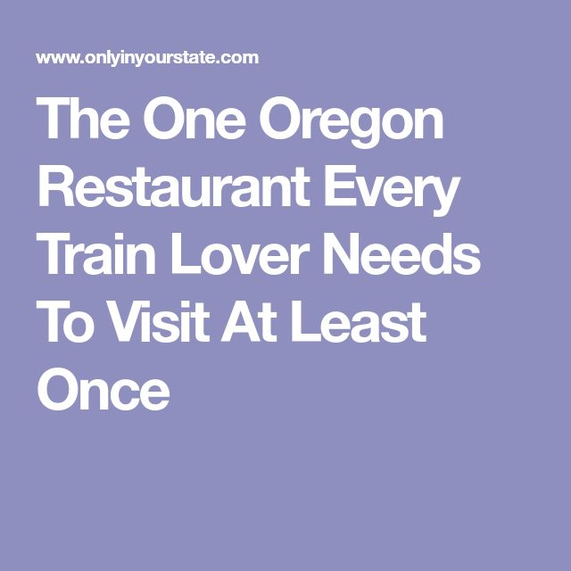 The One Oregon Restaurant Every Train Lover Needs To Visit At Least Once