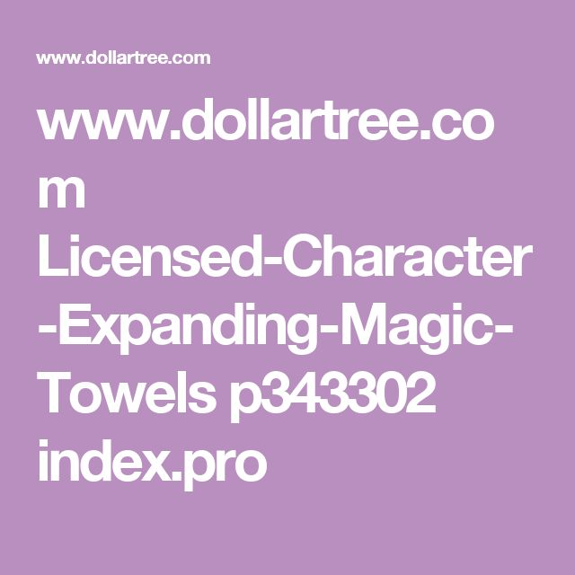 www.dollartree.com Licensed-Character-Expanding-Magic-Towels p343302 index.pro