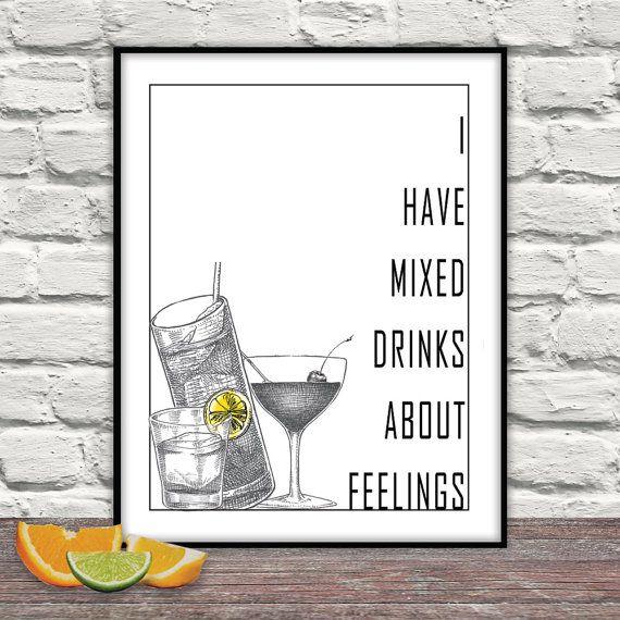 Gemischte Getränke Grafik, Cocktail Kunst Küche Kunst, Bar Kunst, Cocktails, gemischte Getränke, Zitat, schwarz und weiß, ich habe Mixgetränke über Gefühle
