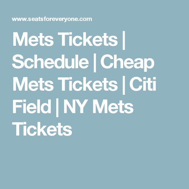 Mets Tickets | Schedule | Cheap Mets Tickets | Citi Field | NY Mets Tickets