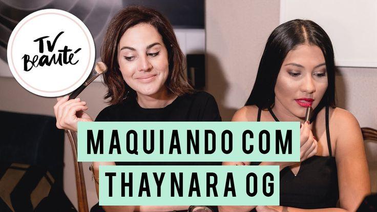 TV Beauté: Maquiando com ThaynaraOG