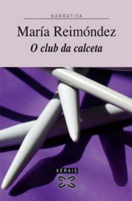 María Reimóndez: O club da calceta.
