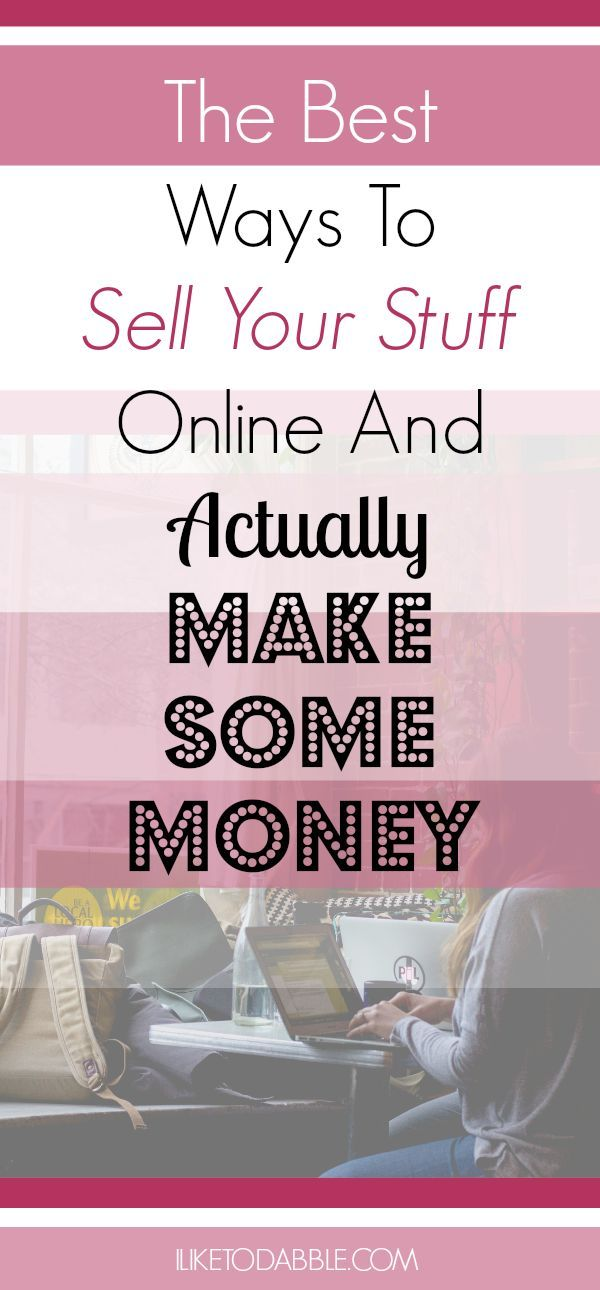 The Best Ways To Sell Your Stuff Online And Actually Make Some Money – Junk Drawer