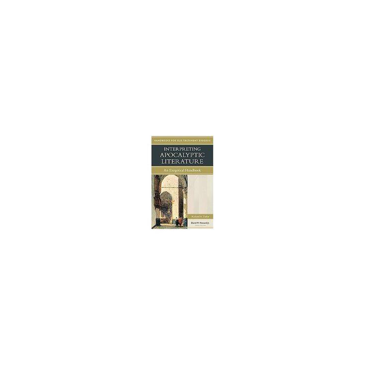 Interpreting Apocalyptic Literature : An Exegetical Handbook (Paperback) (Richard A. Taylor & Jr. David