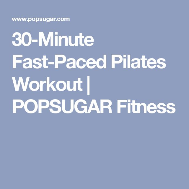 30-Minute Fast-Paced Pilates Workout | POPSUGAR Fitness