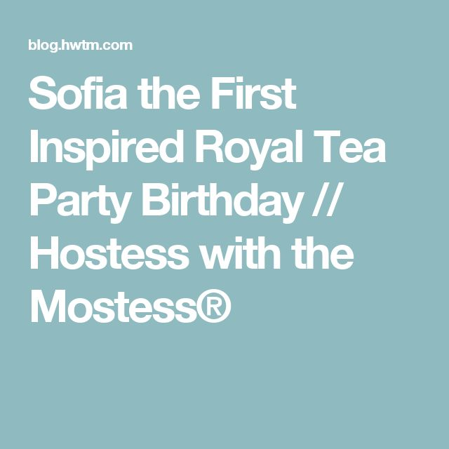 Sofia the First Inspired Royal Tea Party Birthday // Hostess with the Mostess®