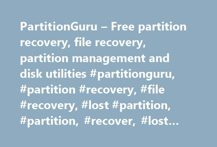 PartitionGuru – Free partition recovery, file recovery, partition management and disk utilities #partitionguru, #partition #recovery, #file #recovery, #lost #partition, #partition, #recover, #lost #files http://swaziland.remmont.com/partitionguru-free-partition-recovery-file-recovery-partition-management-and-disk-utilities-partitionguru-partition-recovery-file-recovery-lost-partition-partition-recover-lost-fi/  # Newest version PartitionGuru is v 3.8.0, learn more? please visit…