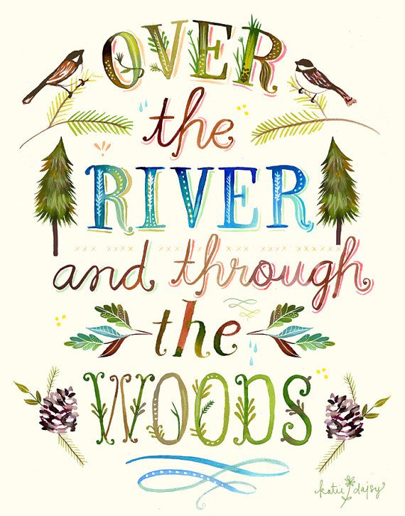 Over The River and Through The Woods by Katie Daisy
