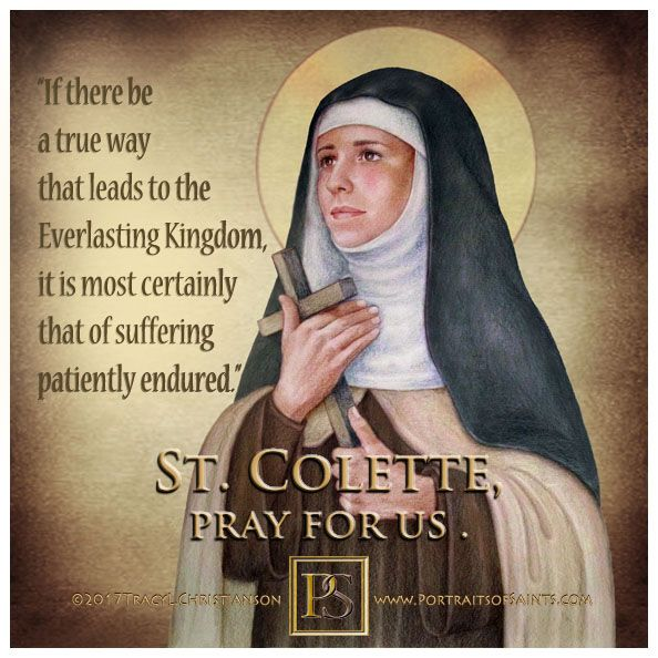 """St. Colette said, """"Praise, praise all the time, praise without end, & love the Father, the Son & the Holy Spirit."""""""
